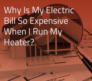 Why Is my electric bill so expensive when I run my heater?